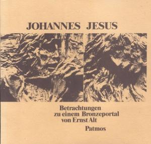 Literatur zu Ernst Alt: Johannes, Jesus, Januswende. Betrachtungen zu einem Bronzeportal von Ernst Alt