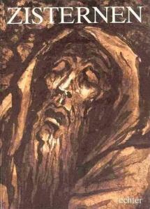 Literatur zu Ernst Alt: Zisternen. Und im Innern weint ein Quell. Meditationen zu Bildern von Ernst Alt.